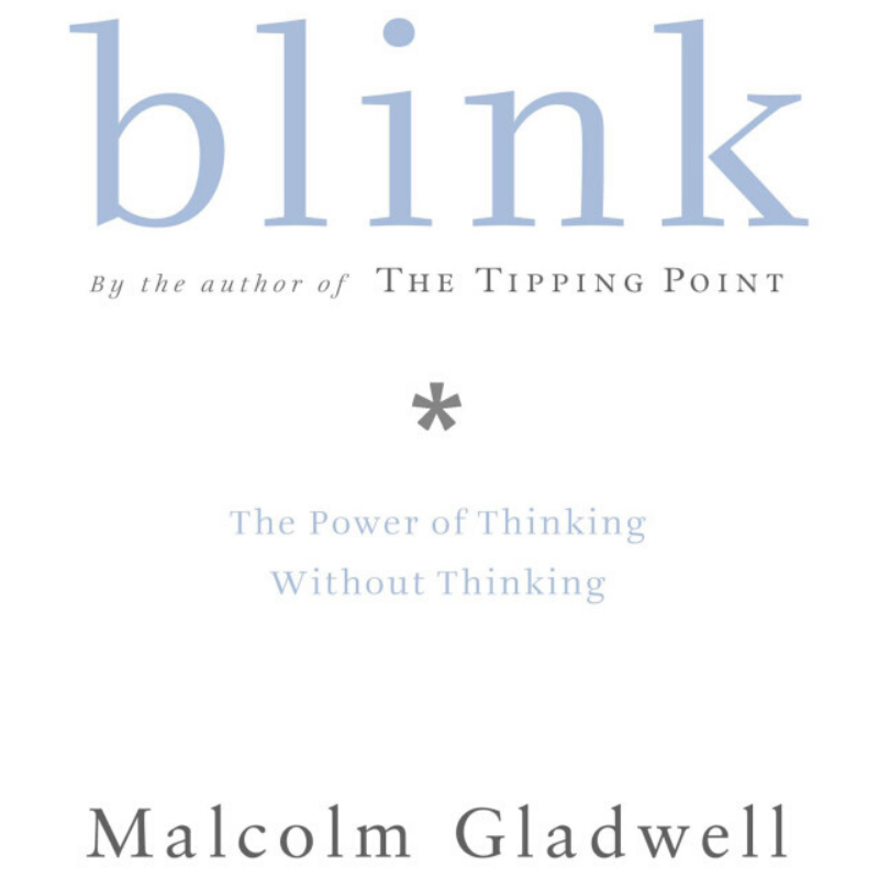 blink thinking and decision making psychology book by Malcolm Gladwell