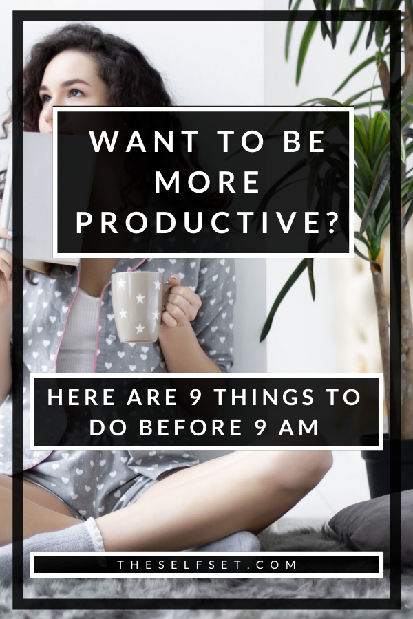 things to do in the morning to have the most productive day