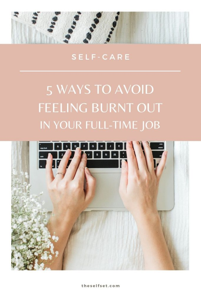 five ways to avoid burnout in your job and improve your work-life balance