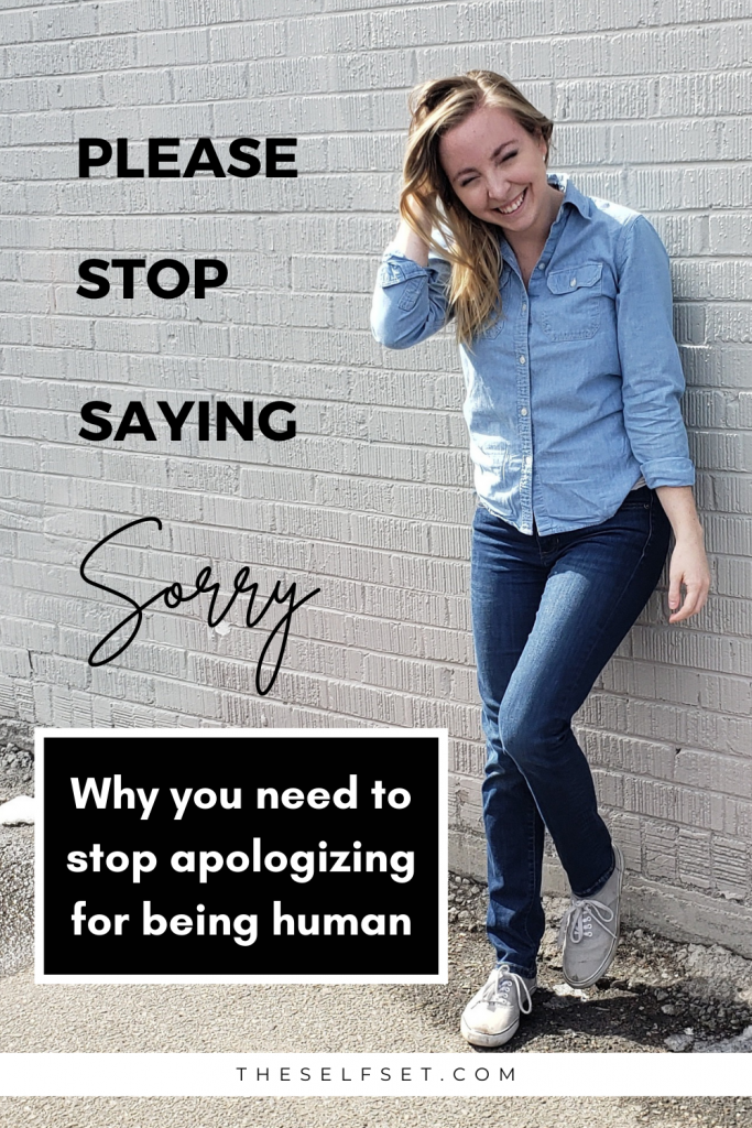 In order to build more confidence in ourselves, we need to learn to live unapologetically. Stop saying sorry for speaking your mind and stop apologizing for how you look.